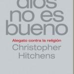 Dios no es bueno – Christopher Hitchens
