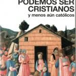 Por qué no podemos ser cristianos y mucho menos católicos – Piergiorgio Odifreddi