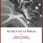 Acerca de la Biblia–Robert Green Ingersoll