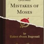 Algunos errores de Moisés–Robert Green Ingersoll