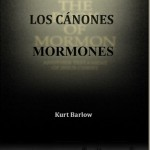 Escudriñando los cánones mormones-Kurt Barlow