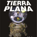 La secta de la Tierra Plana – Óscar Alarcia Mena