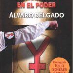El Yunque, la ultraderecha en el poder–Álvaro Delgado